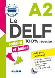 Le DELF Scolaire et Junior 100% Réussite A2 : Livre et CD MP3