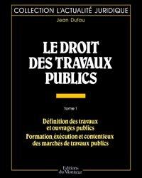 Le droit des travaux publics - Tome 1