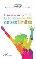 Les aventurières de la vie : le handicap au-delà de ses limites