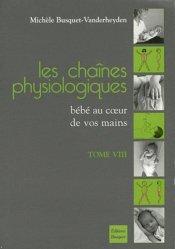 Les chaînes physiologiques Tome 8