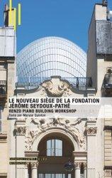 Le nouveau siège de la Fondation Jérôme Seydoux-Pathé