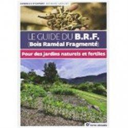 Le guide du B.R.F (Bois Raméal Fragmenté)