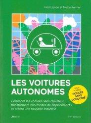 Les voitures autonomes : comment les voitures sans chauffeur transforment nos modes de déplacements et créent une nouvelle industrie