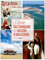 Le grand dictionnaire du bassin d'arcachon
