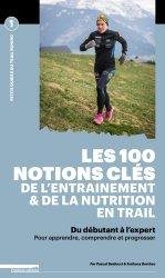 Les 100 notions clés de l'entraînement & de la nutrition en trail