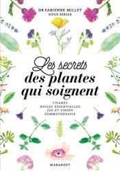 Les secrets des plantes qui soignent
