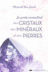 Le guide essentiel des cristaux des minéraux et des pierres