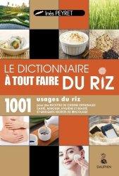 Le dictionnaire à tout faire du riz : 1.001 usages du riz