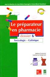 Le préparateur en pharmacie Dossier 6 Toxicologie - Galénique