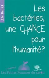 Les bactéries, une chance pour l'humanité ?