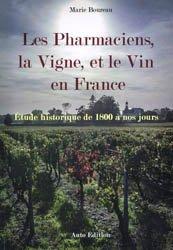 Les Pharmaciens, la Vigne, et le Vin en France