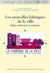 Les nouvelles fabriques de la ville - Objets, référentiels et méthodes