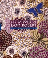 Les Saisons de Dom Robert. Tapisseries (édit 2018)