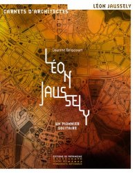 Léon Jaussely - Un pionnier solitaire
