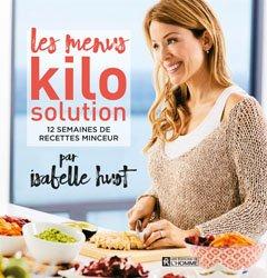 Les menus kilo solution 12 semaines de recettes minceur