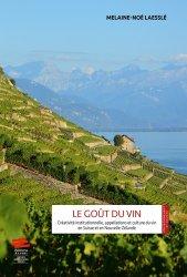 Le Goût du vin - Créativité institutionnelle, appellations et culture du vin en Suisse et en Nouvelle-Zélande