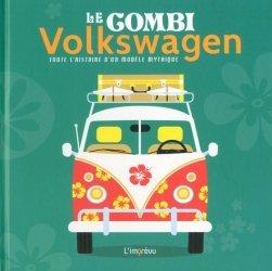 Le combi Volkswagen : toute l'histoire d'un modèle mythique