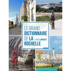 Le Grand Dictionnaire de La Rochelle