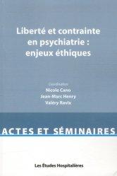 Liberté et contraintes en psychiatrie: enjeux éthiques
