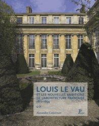 Louis Le Vau et les nouvelles ambitions de l'architecture française 1612-1654