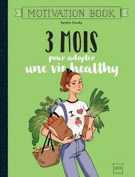 3 mois pour adopter une vie healthy