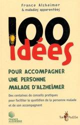 100 idées pour accompagner un malade d'Alzheimer
