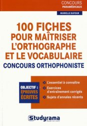 100 Fiches pour maîtriser l'orthographe et le vocabulaire