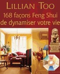 168 façons Feng-Shui de dynamiser votre vie