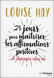 21 jours pour maitriser les affirmations positives
