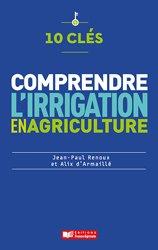 10 clés pour comprendre l'irrigation en agriculture
