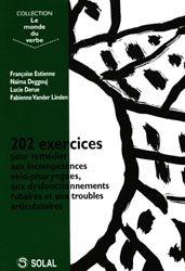 202 exercices pour remédier aux incompétences vélo-pharyngées, aux dysfonctionnements tubaires et aux troubles articulatoires