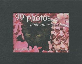 99 photos ...pour aimer les chats