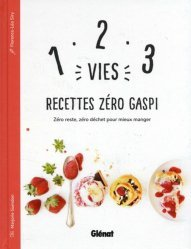 1, 2, 3 Vies : Recettes Zéro Gaspi
