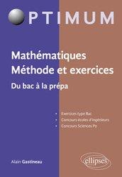 Mathématiques. Méthode et exercices. Du bac à la prépa