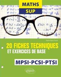 maths sup 20 fiches techniques et exercices de base mpsi-pcsi et ptsi