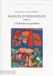 Manuel d'indonésien Volume 1 - L'Indonésie au Quotidien (2e édition)