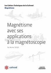 Magnétisme avec ses applications à la magnétoscopie