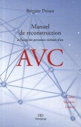 Manuel de reconstruction à l'usage des personnes victimes d'un AVC : accident vasculaire cérébral