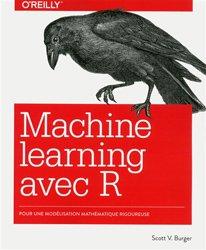 Machine learning avec R : pour une modélisation mathématique rigoureuse