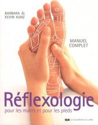 Manuel complet de réflexologie pour les mains et pour les pieds