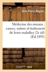 Médecine des oiseaux : causes, nature et traitement de leurs maladies