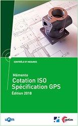 Mémento cotation ISO - Spécification GPS (Mise à jour 2018) (Réf : 4C16)