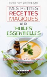 Mes petites recettes magiques aux huiles essentielles
