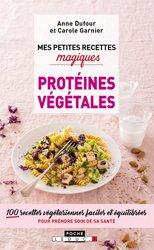 Mes petites recettes magiques aux protéines végétales