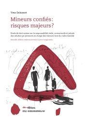 Mineurs confiés : risques majeurs ?