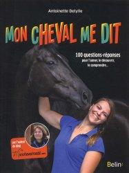 Mon cheval me dit : 100 questions-réponses pour l'aimer, le découvrir, le comprendre
