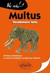 Mutus, vocabulaire latin. 50 fiches thématiques et exercices ludiques corrigés pour débuter