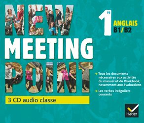 New Meeting Point Anglais 1re : 3 CD Audio-Classe