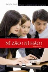 Ni Zao ! Ni Hao – Le Chinois, Méthode d'Apprentissage - Niveau Débutant