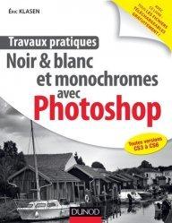 Noir et blanc et monochromes avec Photoshop